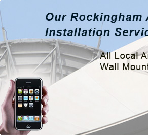 Our Rockingham Antenna Installation Services